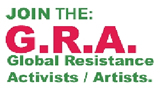 JOIN The G.R.A. Global Resistance Activists / Artists banner. G.R.A. is part of the http://www.upstaterenegadeproductions.com/ domain, community / forums / e-magazine. all rights reserved.